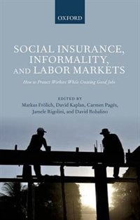 Book Social Insurance, Informality, and Labour Markets: How to Protect Workers While Creating Good Jobs by Markus Frolich