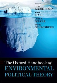Book The Oxford Handbook of Environmental Political Theory by Teena Gabrielson