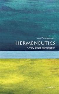 Book Hermeneutics: A Very Short Introduction by Jens Zimmermann