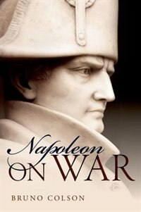 Book Napoleon: On War by Bruno Colson