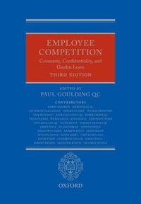 Book Employee Competition: Covenants, Confidentiality, and Garden Leave by Paul Goulding