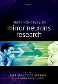 Book New Frontiers in Mirror Neurons Research by Pier Francesco Ferrari
