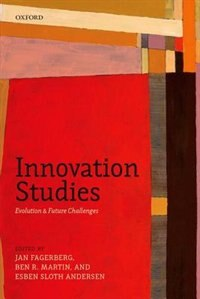 Book Innovation Studies: Evolution and Future Challenges by Jan Fagerberg