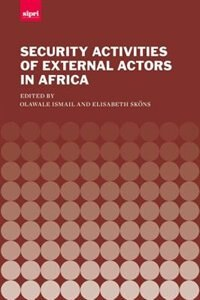 Book The Security Activities of External Actors in Africa by Olawale Ismail
