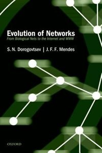 Book Evolution of Networks: From Biological Nets to the Internet and WWW by S. N. Dorogovtsev