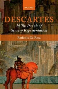 Book Descartes and the Puzzle of Sensory Representation by Raffaella De Rosa