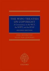 Book The WIPO Treaties on Copyright: A Commentary on the WCT, the WPPT, and the BTAP by Jorg Reinbothe
