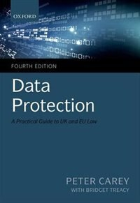 Book Data Protection: A Practical Guide to UK and EU Law by Peter Carey