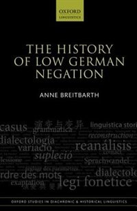 Book The History of Low German Negation by Anne Breitbarth