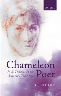 Book Chameleon Poet: R.S. Thomas and the Literary Tradition by S.J. Perry