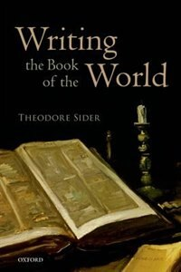 Book Writing the Book of the World by Theodore Sider