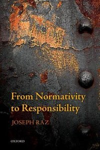 Book From Normativity to Responsibility by Joseph Raz