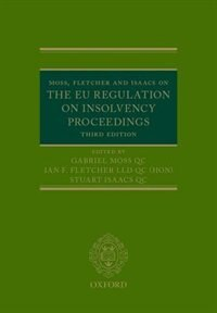 Book Moss, Fletcher and Isaacs on the EU Regulation on Insolvency Proceedings by Gabriel Moss
