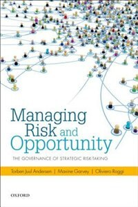 Book Managing Risk and Opportunity: The Governance of Strategic Risk-Taking by Torben Juul Andersen