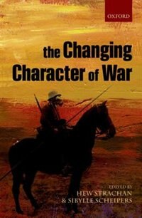 Book The Changing Character of War by Hew Strachan