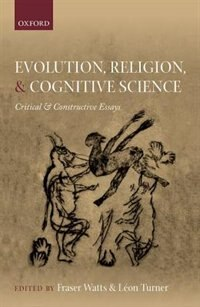 Book Evolution, Religion, and Cognitive Science: Critical and Constructive Essays by Fraser Watts