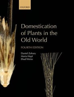 Book Domestication of Plants in the Old World: The origin and spread of domesticated plants in Southwest… by Daniel Zohary