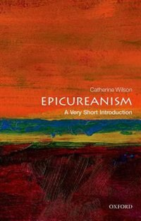 Book Epicureanism: A Very Short Introduction by Catherine Wilson