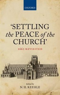 Book Settling the Peace of the Church: 1662 Revisited by N. H. Keeble