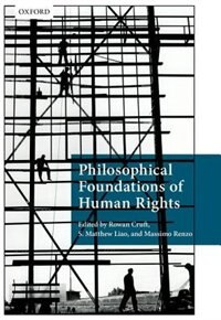 Book Philosophical Foundations of Human Rights by Rowan Cruft