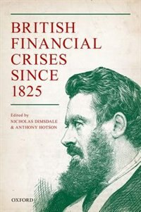 Book British Financial Crises since 1825 by Nicholas Dimsdale