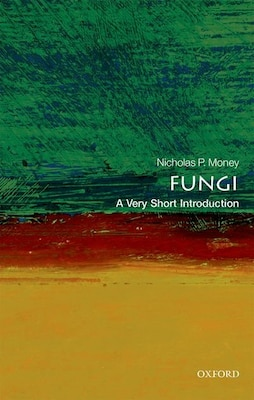 Book Fungi: A Very Short Introduction by Nicholas P. Money