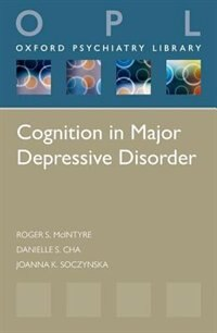 Book Cognition in Major Depressive Disorder by Roger S. McIntyre