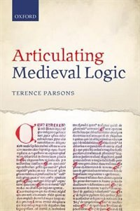 Articulating Medieval Logic