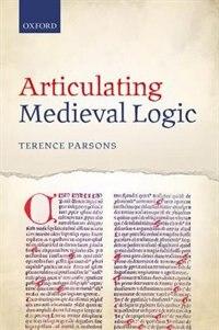 Articulating Medieval Logic