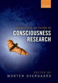 Book Behavioral Methods in Consciousness Research by Morten Overgaard