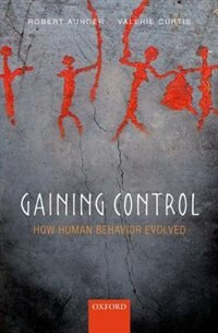 Book Gaining Control: How human behavior evolved by Robert Aunger