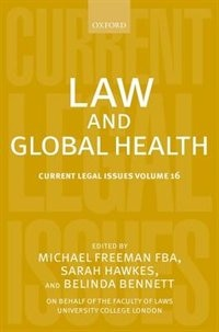 Book Law and Global Health: Current Legal Issues Volume 16 by Michael Freeman