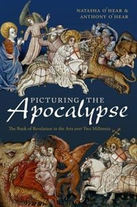 Book Picturing the Apocalypse: The Book of Revelation in the Arts over Two Millennia by Natasha OHear