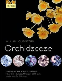 Book Anatomy of the Monocotyledons Volume X: Orchidaceae by William Louis Stern