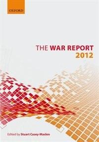 Book The War Report: 2012 by Stuart Casey-Maslen