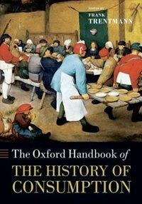 Book The Oxford Handbook of the History of Consumption by Frank Trentmann