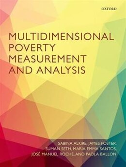Book Multidimensional Poverty Measurement and Analysis by Sabina Alkire
