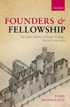 Founders and Fellowship: The Early History of Exeter College, Oxford, 1314-1592