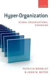 Book Hyper-Organization: Global Organizational Expansion by Patricia Bromley