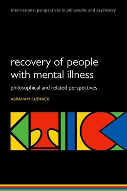 Book Recovery of People with Mental Illness: Philosophical and Related Perspectives by Abraham Rudnick