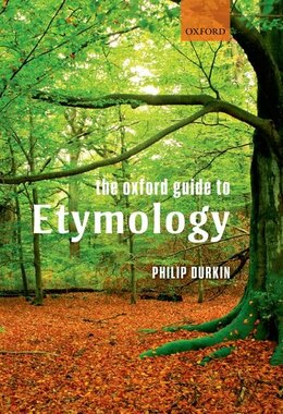 Book The Oxford Guide to Etymology by Philip Durkin