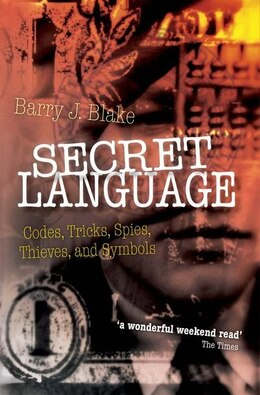 Book Secret Language: Codes, Tricks, Spies, Thieves, and Symbols by Barry J. Blake