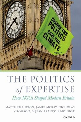 Book The Politics of Expertise: How NGOs Shaped Modern Britain by Matthew Hilton