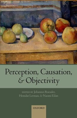 Book Perception, Causation, and Objectivity by Johannes Roessler