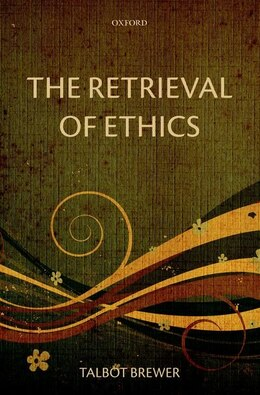 Book The Retrieval of Ethics by Talbot Brewer