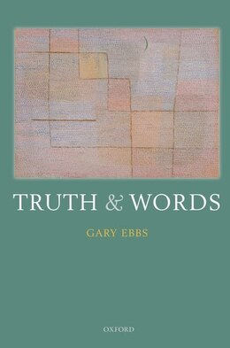 Book Truth and Words by Gary Ebbs