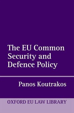 Book The EU Common Security and Defence Policy by Panos Koutrakos