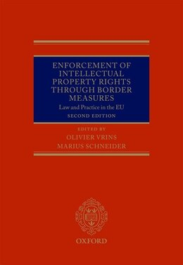Book Enforcement of Intellectual Property Rights through Border Measures: Law and Practice in the EU by Olivier Vrins