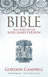 Bible: The Story of the King James Version 1611-2011