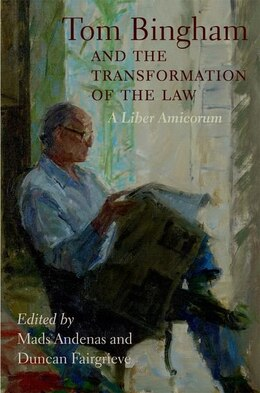 Book Tom Bingham and the Transformation of the Law: A Liber Amicorum by Mads Andenas